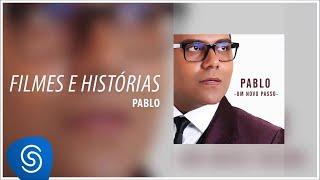 Pablo - Filmes e Histórias (Álbum: Um Novo Passo) [Áudio Oficial]