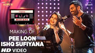 Making of  Pee Loon/Ishq Sufiyana | T-Series Mixtape