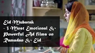 Eid Special - 3 Most Emotional and Powerful Ad films on Ramadan and Eid 2017
