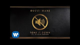 Gucci Mane - Tone It Down (feat. Chris Brown) [OFFICIAL AUDIO]
