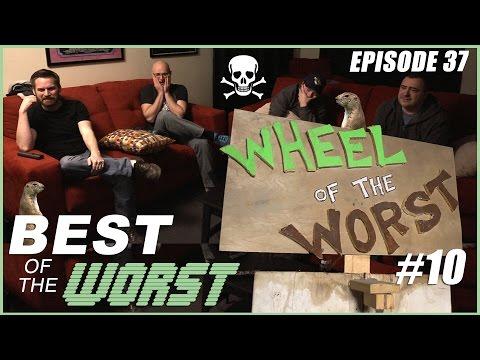 Best of the Worst Episode 37 Wheel of the Worst 10