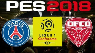 PES 2018 - 2017-18 Ligue 1 - PSG vs DIJON FCO