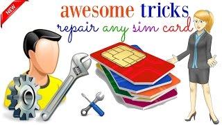 awesome tricks repair any sim card