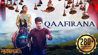 Qaafirana  Full | Kedarnath | Sushant Rajput | Sara Ali Khan | Arijit Singh & Nikhita | Amit Trivedi