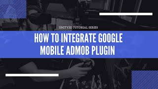 Tutorial Unity3D Admob - How to integrate Google Mobile Ads plugin
