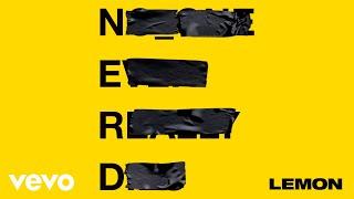 N.E.R.D - Lemon (Audio)