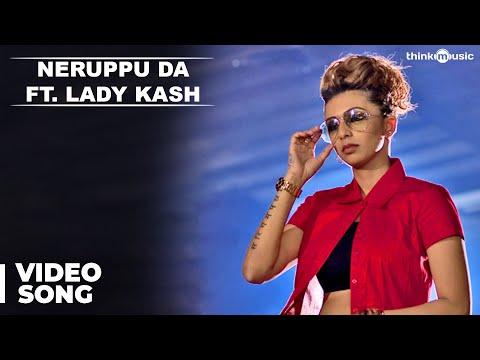 Kabali | Neruppu Da Cover Version by Lady Kash | Music Video | Arunraja Kamaraj | Santhosh Narayanan