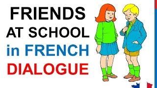 French Lesson 64 - Friends talking at school - Informal dialogue conversation + English subtitles