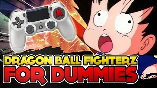 The Complete Guide To Dragon Ball FighterZ