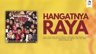 Various Artists - Hangatnya Raya (Official Audio Jukebox)
