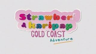 Strawberi Gold Coast Adventure