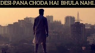 DESI-PANA CHODA HAI BHULA NAHI | Awanish Singh |