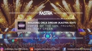 Empire Of The Sun - Walking On A Dream (Kastra Edit) | MASHUP MONDAY