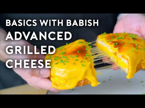 Advanced Grilled Cheese Basics with Babish