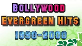 Bollywood Evergreen Hits 1990 - 2000 | Bollywood Hindi Songs 1990s and 2000s
