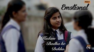 Kadam Badha ke Dekho || EmotionalFulls