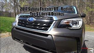 2017 Subaru Forester XT – Redline: Top 5 Likes & Dislikes