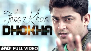 Feroz Khan : Dhokha Full Video Song | Dil Di Dewangi | Hit Punjabi Song
