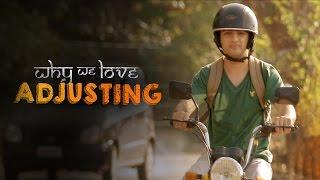 Why We Love Adjusting | Being Indian
