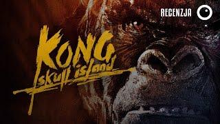 Kong: Wyspa Czaszki - Recenzja #263