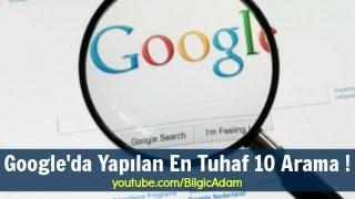 Google'da Yapılan En Tuhaf 10 Arama !