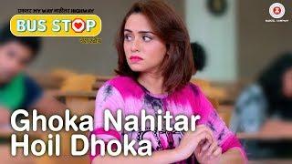 Ghoka Nahitar Hoil Dhoka - Bus Stop | Aniket V, Amruta K, Siddarth C & Pooja S | Sagar Phadke