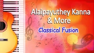 Alaipayuthey+Kanna+%26+More+-+Carnatic+Classical+Songs+-+Classical+Fusion+Music
