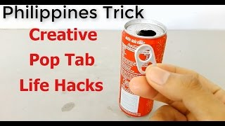 Philippines Trick - Amazing Creative Pop Tab Life Hacks - You Should Know