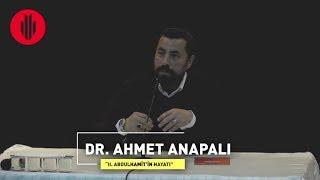 Akademi Genç - Dr. Ahmet Anapalı - II. Abdulhamid
