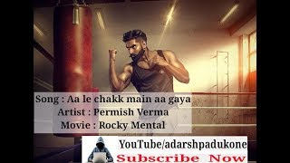 Le Chak Main Aa Gaya || Rocky Mental || Permish Verma || Punjabi -2017