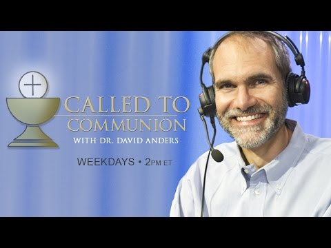 Called To Communion - 1/20/17- Dr. David Anders