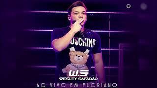 WESLEY SAFADÃO - AO VIVO EM FLORIANO - PI -18/ 10/ 2017