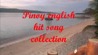 PINOY ENGLISH HIT SONG COLLECTION