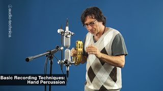 Basic Recording Techniques: Hand Percussion