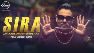 Sira (Full Audio Song) | Jay Kahlon Feat Badshah | Punjabi Song Collection | Speed Records