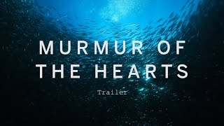MURMUR OF THE HEARTS Trailer | Festival 2015