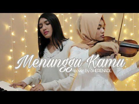 SHERENADE - Menunggu Kamu (Anji) Vocal, Violin & Piano Cover