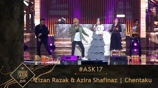 #ASK17 | Chentaku | Zizan Razak & Azira Shafinaz