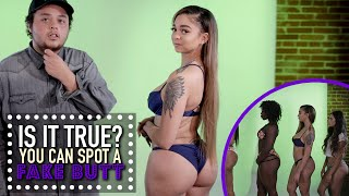 You Can Spot A Fake Butt | Is It True?