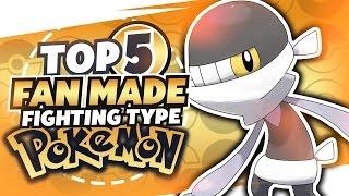 Top 5 Fan Made Fighting Type Pokemon