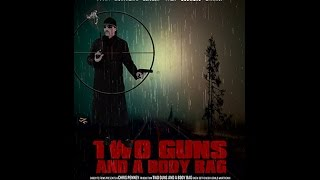 Two Guns and a Body Bag, full length movie
