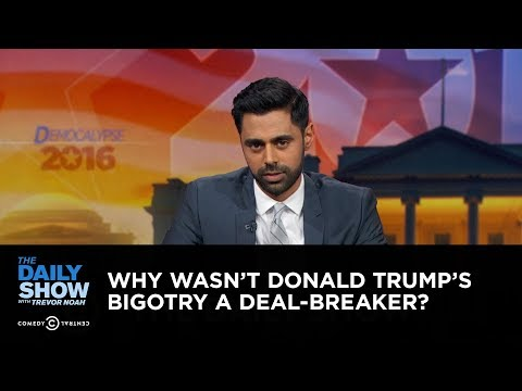 Why Wasn t Donald Trump s Bigotry a Deal Breaker The Daily Show