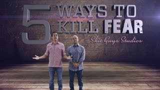 Skit Guys - 5 Ways To Kill Fear