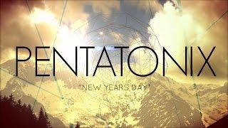 PENTATONIX - NEW YEARS DAY (LYRICS)