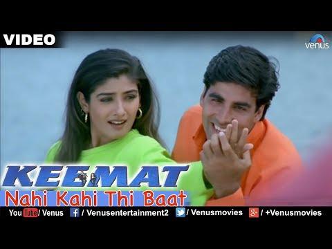 Nahi Kahi Thi Baat Full Video Song : Keemat | Akshay Kumar, Raveena Tandon, Saif Ali Khan |