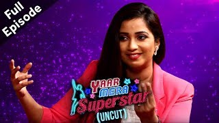 Shreya Ghoshal On Yaar Mera Superstar 2 | Full Episode