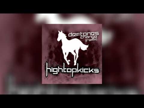 Deftones - Change (High Top Kicks Remix)