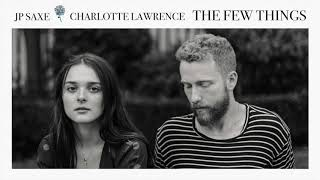 """JP Saxe - """"The Few Things"""" (with Charlotte Lawrence) [Official Audio]"""