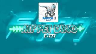 F-777 - My Pet Dino [FREE NEWGROUNDS DOWNLOAD!]