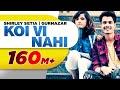 Koi Vi Nahi (Full Video) , Shirley Setia , Gurnazar , Rajat Nagpal Latest Songs 2018 , Speed Records